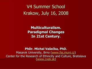 V4 Summer School Krakow ,  July 16 , 2008