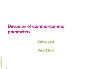 Discussion of gamma-gamma parameters