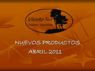 NUEVOS PRODUCTOS               ABRIL 2011