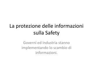 La protezione delle informazioni sulla Safety