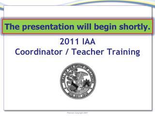 2011 IAA Coordinator / Teacher Training