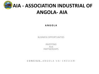 AIA -  ASSOCIATION INDUSTRIAL OF ANGOLA -  AIA