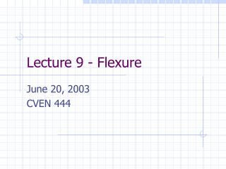 Lecture 9 - Flexure