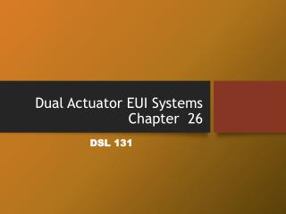 Dual Actuator EUI Systems Chapter  26