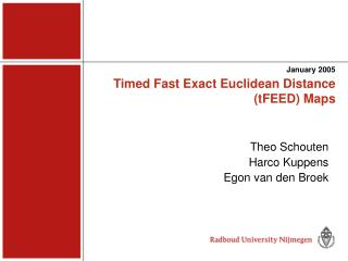 Timed Fast Exact Euclidean Distance (tFEED) Maps