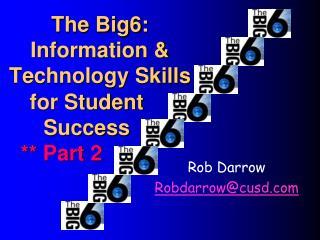 The Big6: Information & Technology Skills
