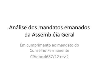 Análise dos mandatos emanados da Assembléia Geral
