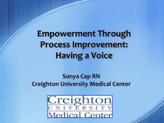 Empowerment Through Process Improvement:   Having a Voice