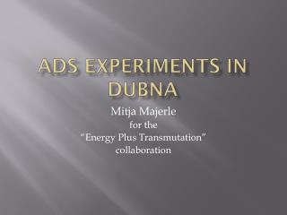 ADS  experiments  in  Dubna