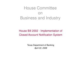 House Committee on  Business and Industry