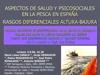 ASPECTOS DE SALUD Y PSICOSOCIALES EN LA PESCA EN ESPAÑA RASGOS DIFERENCIALES ALTURA-BAJURA