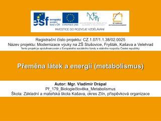 Přeměna látek a energií (metabolismus)