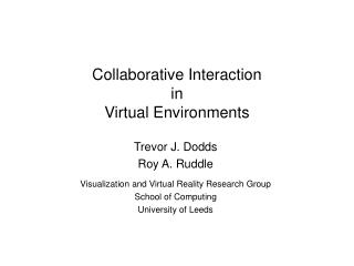 Collaborative Interaction in Virtual Environments