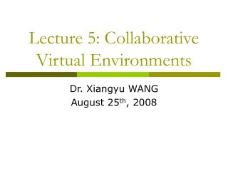 Lecture 5: Collaborative Virtual Environments