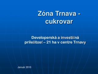 Zóna Trnava - cukrovar