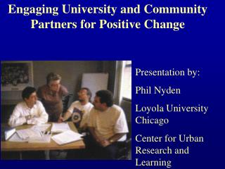 Engaging University and Community Partners for Positive Change