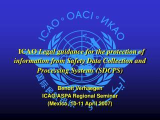 Beno î t Verhaegen ICAO/ASPA Regional Seminar (Mexico, 10-11 April 2007)
