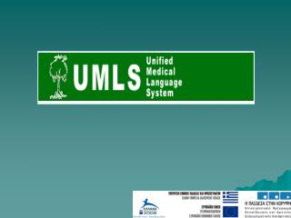 UNIFIED MEDICAL LANGUAGE SYSTEMS (UMLS)