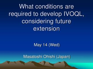 What conditions are required to develop IVOQL, considering future extension