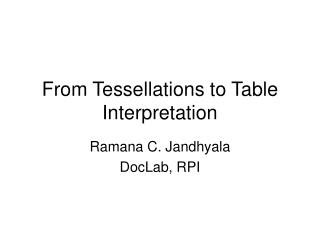 From Tessellations to Table Interpretation