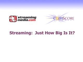 Streaming:  Just How Big Is It?