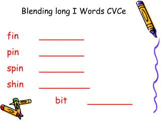 Blending long I Words CVCe