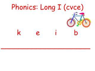Phonics: Long I (cvce) keib ____________________