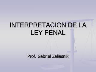 INTERPRETACION DE LA LEY PENAL