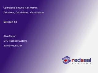 Operational Security Risk Metrics:  Definitions, Calculations,  Visualizations Metricon 2.0