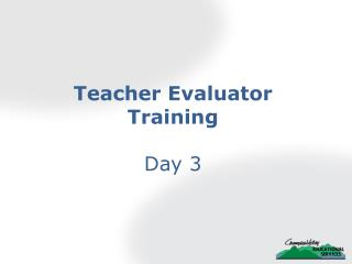 Teacher Evaluator Training  Day 3
