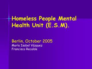 Homeless People Mental Health Unit E.S.M.