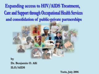 by  Dr. Benjamin O. Alli ILO/AIDS   Turin, July 2006