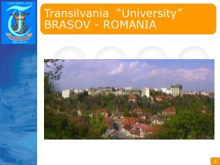 """Transilvania  """"University"""" BRASOV - ROMANIA"""
