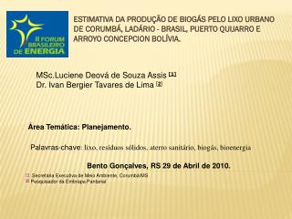 ESTIMATIVA DA PRODU  O DE BIOG S PELO LIXO URBANO DE CORUMB , LAD RIO - BRASIL, PUERTO QUIJARRO E ARROYO CONCEPCION BOL