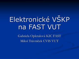 Elektronick�  V �KP na  FAST  VUT