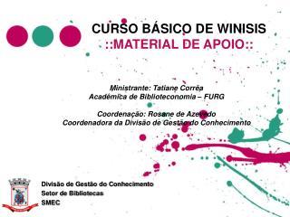 CURSO BÁSICO DE WINISIS ::MATERIAL DE APOIO::