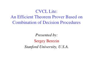 CVCL Lite: An Efficient Theorem Prover Based on Combination of Decision Procedures
