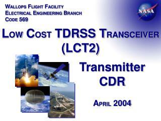 L OW  C OST  TDRSS T RANSCEIVER  (LCT2)