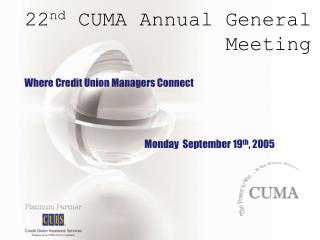 22 nd  CUMA Annual General Meeting