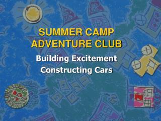SUMMER CAMP ADVENTURE CLUB
