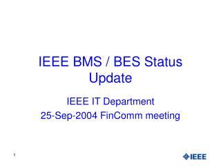 IEEE BMS / BES Status Update