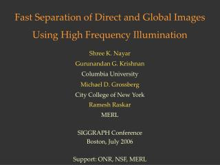 Fast Separation of Direct and Global Images  Using High Frequency Illumination
