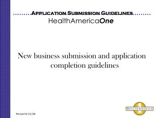 Application Submission Guidelines HealthAmerica One