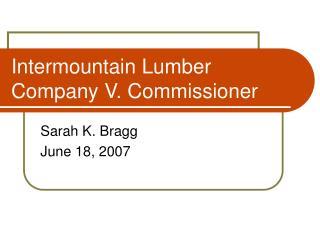 Intermountain Lumber Company V. Commissioner