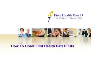 How To Order First Health Part D Kits