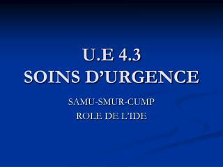 U.E 4.3 SOINS D'URGENCE