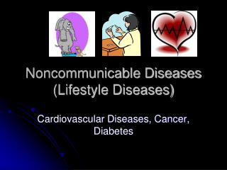 Noncommunicable Diseases (Lifestyle Diseases)
