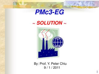 By: Prof. Y. Peter Chiu                 9 / 1 / 2011