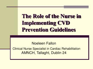 The Role of the Nurse in Implementing CVD Prevention Guidelines