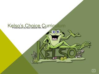 Kelso�s Choice Curriculum